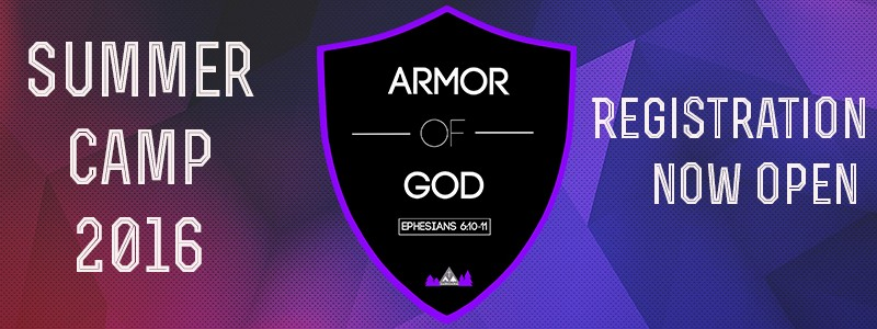 Summer youth camp banner for 2016 - the Armor of God - Ephesians 6.10 - Registration is now open
